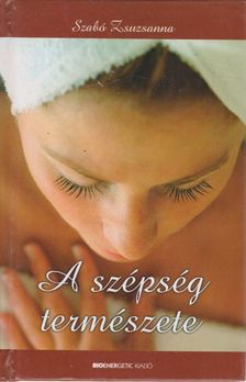 Szabó Zsuzsanna - A szépség természete [antikvár]
