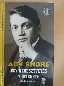 Ady Endre - Egy keresztvetés története [antikvár]