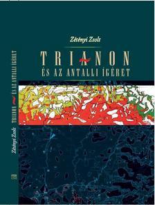 ZÉTÉNYI ZSOLT - Trianon és az antalli ígéret