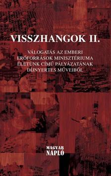 Visszhangok II.(Válogatás az Emberi Erőforrások Minisztériuma Életünk című pályázatának díjnyertes műveiből)