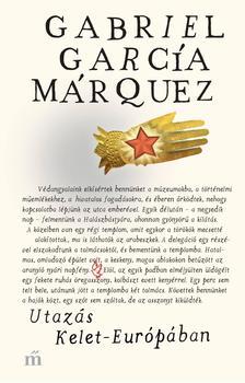 Gabriel García Márquez - Utazás Kelet-Európában