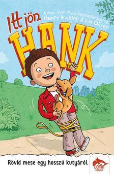 Henry Winkler, Lin Oliver - Itt jön Hank! - Rövid mese egy hosszú kutyáról [Nyári akció]