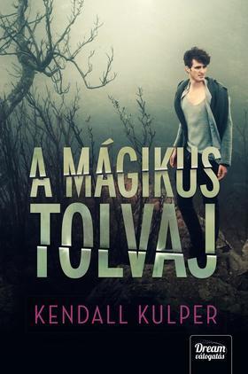 Kendall Kulper - A mágikus tolvaj (Só és vihar-sorozat 2. rész)