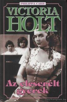 Victoria Holt - Az elcserélt gyerek [antikvár]