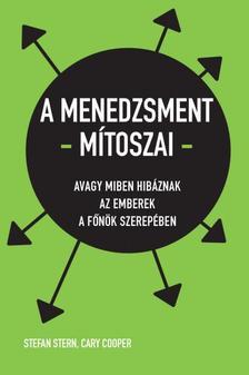Cary Cooper,Stefan Stern - A menedzsment mítoszai