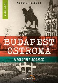 Mihályi Balázs - Budapest ostroma - A polgári áldozatok