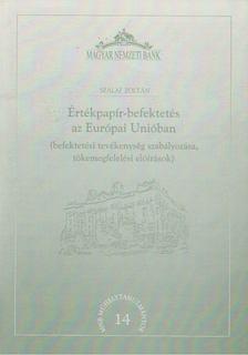 Szalai Zoltán - Értékpapír-befektetés az Európai Unióban [antikvár]