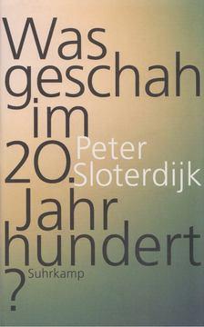 Peter Sloterdijk - Was geschah im 20. Jahrhundert? [antikvár]