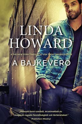 Linda Howard - A bajkeverő