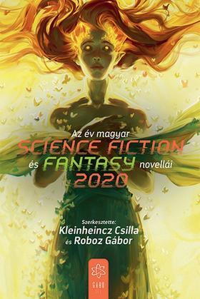 Kleinheincz Csilla - Roboz Gábor szerk. - Az év magyar science fiction és fantasynovellái 2020