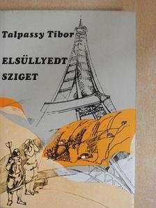 Talpassy Tibor - Elsüllyedt sziget [antikvár]