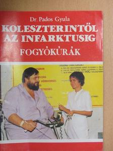 Dr. Pados Gyula - Koleszterintől az infarktusig [antikvár]