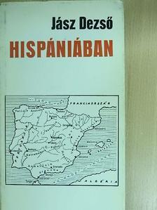 Jász Dezső - Hispániában [antikvár]