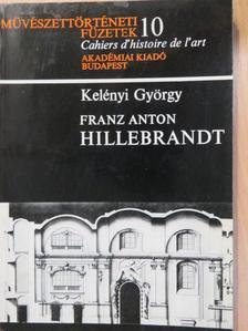 Kelényi György - Franz Anton Hillebrandt [antikvár]