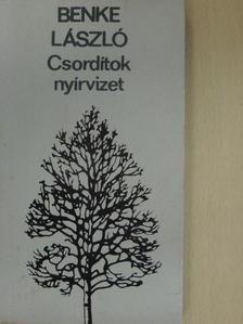 Benke László - Csordítok nyírvizet [antikvár]
