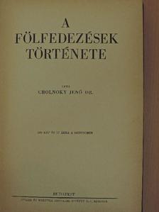 Dr. Cholnoky Jenő - A fölfedezések története [antikvár]