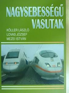 Köller László - Nagysebességű vasutak [antikvár]