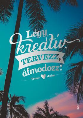 Tomor Anita - Légy kreatív, tervezz, álmodozz!