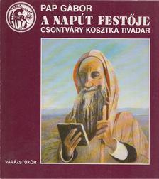 Pap Gábor - A Napút festője [antikvár]
