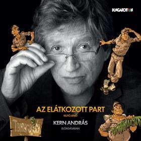 REJTŐ JENŐ - Az elátkozott part - Kern András előadásában - Hangoskönyv