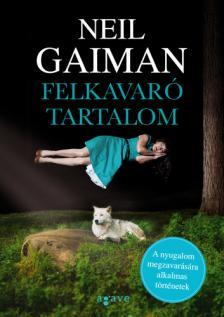 Neil Gaiman - Felkavaró tartalom