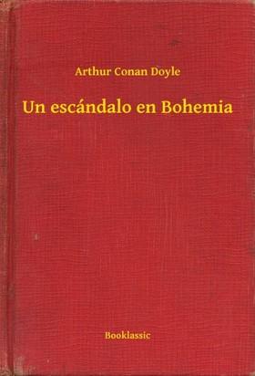 Arthur Conan Doyle - Un escándalo en Bohemia [eKönyv: epub, mobi]