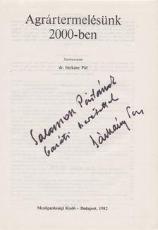 dr. Sárkány Pál (szerk.) - Agrártermelésünk 2000-ben [antikvár]