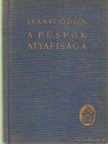 Iványi Ödön - A püspök atyafisága [antikvár]
