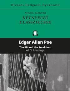 Edgar Allan Poe - A KÚT ÉS AZ INGA - Kétnyelvű klasszikusok
