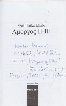 Széki Patka László - Amorgosz II-III. (dedikált) [antikvár]