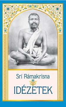 Sri Rámakrisna - Idézetek