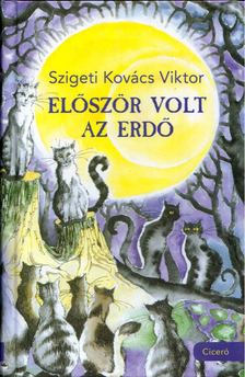 Szigeti Kovács Viktor - Először volt az erdő [antikvár]