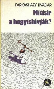 Farkasházy Tivadar - Mitisír a hogyishívják? [antikvár]