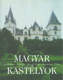 Dercsényi Balázs - Kaiser Ottó - Koppány Tibor - Magyar kastélyok [antikvár]