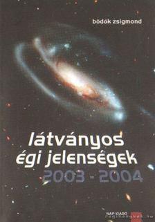 Bödők Zsigmond - Látványos égi jelenségek 2003-2004 [antikvár]