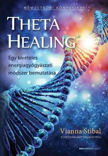 Vianna Stibal - ThetaHealing(R) - Egy kivételes energiagyógyászati módszer bemutatása