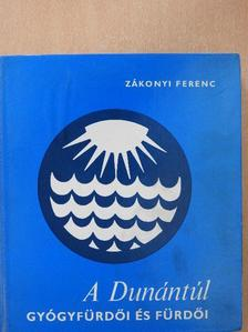 Zákonyi Ferenc - A Dunántúl gyógyfürdői és fürdői [antikvár]