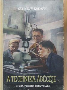 Sztrókay Kálmán - A technika ábécéje [antikvár]