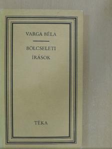 Varga Béla - Bölcseleti írások [antikvár]