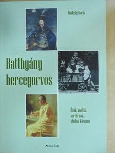 Puskely Mária - Batthyány hercegorvos [antikvár]