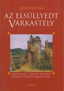 SZEPESI ATTILA - Az elsüllyedt várkastély [antikvár]