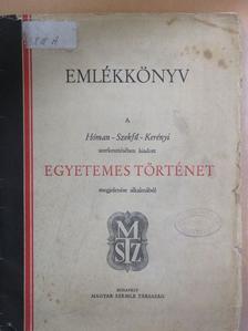 Dávid Antal - Emlékkönyv a Hóman-Szekfű-Kerényi szerkesztésében kiadott Egyetemes Történet megjelenése alkalmából [antikvár]