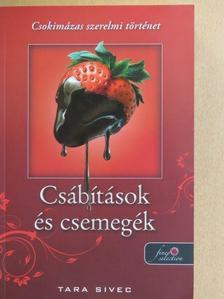 Tara Sivec - Csábítások és csemegék [antikvár]