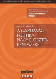 VERESS JÓZSEF - A gazdaságpolitika nagy elosztórendszerei [eKönyv: epub, mobi]