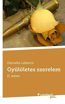 Labancz Hajnalka - Gyűlöletes szerelem - II.