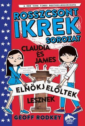 Claudia és James elnökjelöltek lesznek (Rosszcsont ikrek-sorozat)