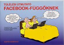 Martin Baxendale - Túlélési útmutató Facebook-függőknek [antikvár]