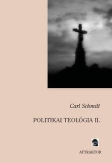 Carl Schmitt - Politikai teológia II. [antikvár]
