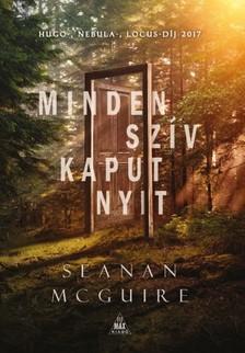 Seanan McGuire - Minden szív kaput nyit - Csellengő gyerekek 1. [eKönyv: epub, mobi]