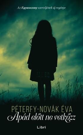 Péterfy-Novák Éva - Apád előtt ne vetkőzz [eKönyv: epub, mobi]